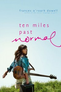 Books for Young Adults - Ten Miles Past Normal by Frances O'Roark Dowell